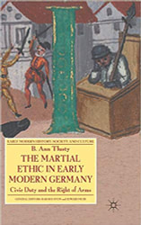 Book cover of The Martial Ethic in Early Modern Germany: Civic Duty and the Right of Arms (Early Modern History: Society and Culture)
