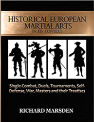 Book cover of Historical European Martial Arts in its Context: Single-Combat, Duels, Tournaments, Self-Defense, War, Masters and their Treatises